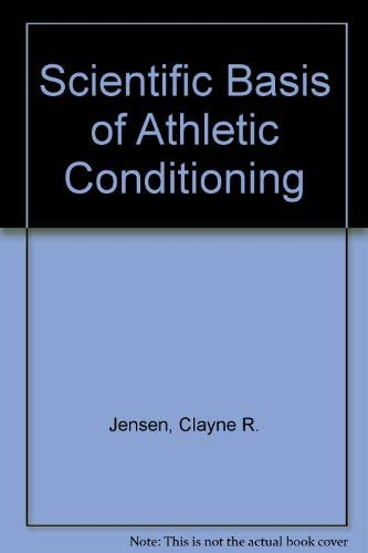 Scientific Basis of Athletic Conditioning (0812112385) by A. Garth Fisher; Clayne R. Jensen
