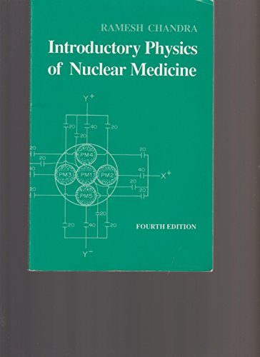 Introductory Physics of Nuclear Medicine, 4TH ED.: Chandra, Ramesh Ph.D.