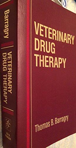 Veterinary Drug Therapy: Barragry, Thomas B., Powers, Thomas E.