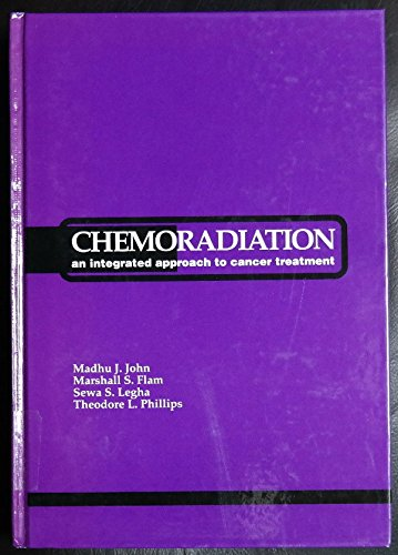 Chemoradiation: An Integrated Approach to Cancer Treatment: John, Madhu J.