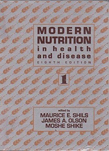 Modern Nutrition in Health and Disease (Volumes: Maurice E. Shils,