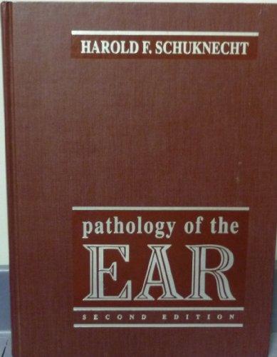 Pathology of the Ear: Schuknecht, Harold F., M.D.