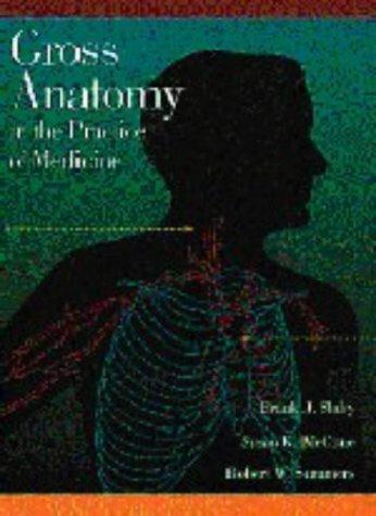 Gross Anatomy in the Practice of Medicine: Frank J. Slaby,