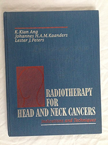 9780812116786: Radiotherapy for Head and Neck Cancers: Indications and Techniques