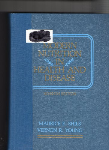 Modern Nutrition in Health and Disease: Maurice E., M.D.
