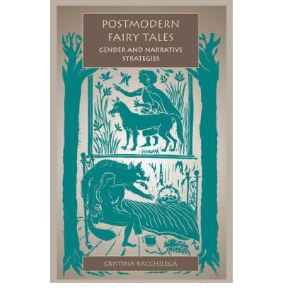 9780812200638: [(Postmodern Fairy Tales: Gender and Narrative Strategies)] [Author: Christina Bacchilega] published on (April, 1999)