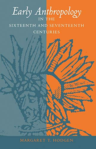 Early Anthropology in the Sixteenth and Seventeenth Centuries [Englisch] [Taschenbuch]