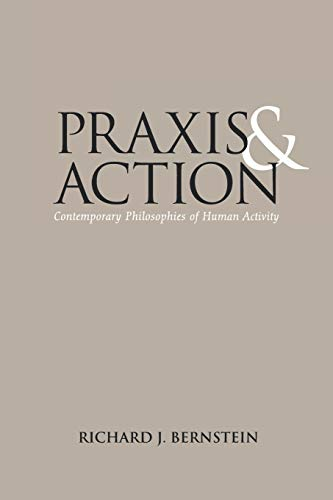 9780812210163: Praxis and Action: Contemporary Philosophies of Human Activity