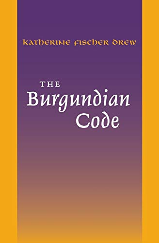 9780812210354: The Burgundian Code: Book of Constitutions or Law of Gundobad; Additional Enactments (The Middle Ages Series)