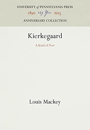 Kierkegaard: A Kind of Poet: MacKey, Louis