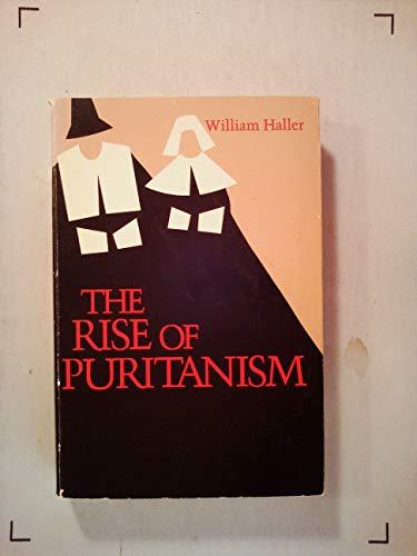 The Rise of Puritanism: Haller, William