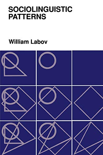 Sociolinguistic Patterns (Conduct and Communications Series): William Labov