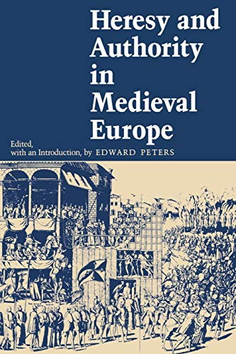 Hersey and Authority in Medieval Europe. Documents in Translation.