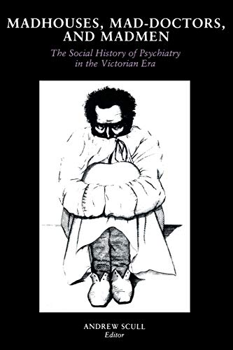 9780812211191: Madhouses, Mad-Doctors, and Madmen: The Social History of Psychiatry in the Victorian Era