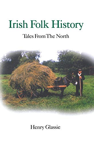 Irish Folk History: Texts from the North