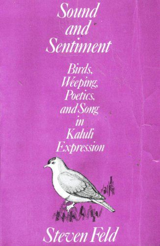 9780812211245: Sound and Sentiment: Birds, Weeping, Poetics, and Song in Kaluli Expression (Conduct and Communication)