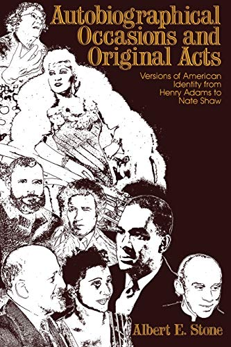 Autobiographical occasions and original acts. Versions of American Identity from Henry Adams to ...