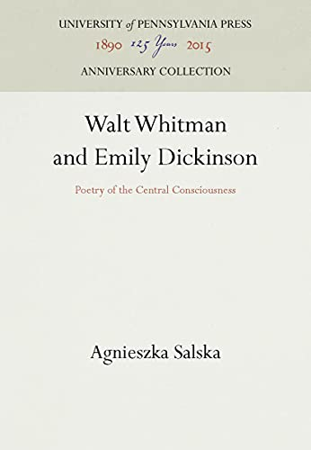 9780812212037: Walt Whitman and Emily Dickinson: Poetry of the Central Consciousness