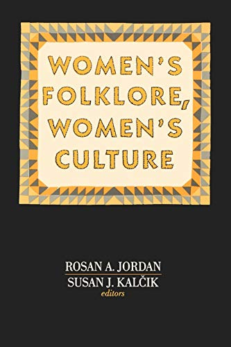 Women's Folklore, Women's Culture (Publications of the: Rosan A. Jordan