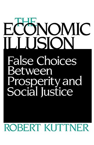 9780812212402: The Economic Illusion: False Choices Between Prosperity and Social Justice