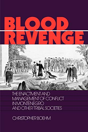9780812212419: Blood Revenge: The Enactment and Management of Conflict in Montenegro and Other Tribal Societies (The Ethnohistory Series)