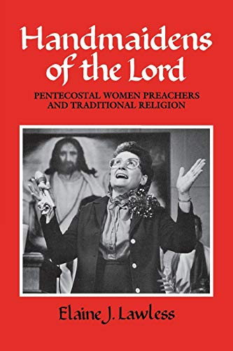 9780812212655: Handmaidens of the Lord: Pentecostal Women Preachers and Traditional Religion (Publications of the American Folklore Society)