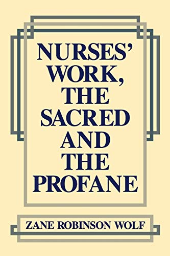 9780812212662: Nurses' Work, The Sacred and The Profane (Studies in Health, Illness, and Caregiving)