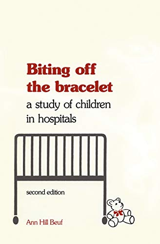9780812212785: Biting off the Bracelet: A Study of Children in Hospitals