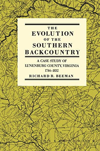 9780812212983: The Evolution of the Southern Backcountry: A Case Study of Lunenburg County, Virginia, 1746-1832