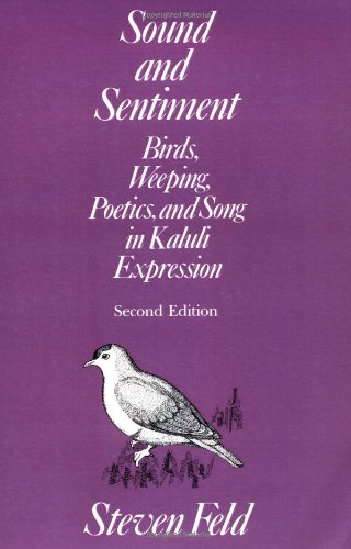 9780812212990: Sound and Sentiment: Birds, Weeping, Poetics, and Song in Kaluli Expression (Conduct and Communication)