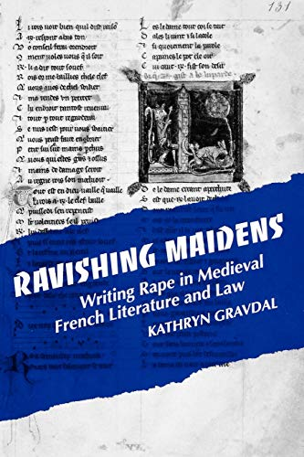 9780812213157: Ravishing Maidens: Writing Rape in Medieval French Literature and Law (New Cultural Studies)