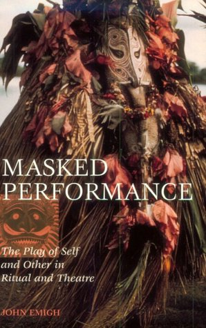 9780812213362: Masked Performance: The Play of Self and Other in Ritual and Theater
