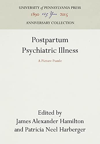 Postpartum Psychiatric Illness: A Picture Puzzle: Hamilton, James Alexander