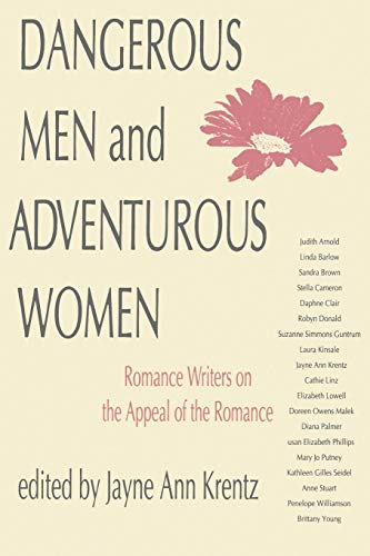 9780812214116: Dangerous Men and Adventurous Women: Romance Writers on the Appeal of the Romance (New Cultural Studies)