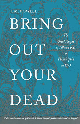 9780812214239: Bring Out Your Dead: The Great Plague of Yellow Fever in Philadelphia in 1793 (Studies in Health, Illness, and Caregiving)