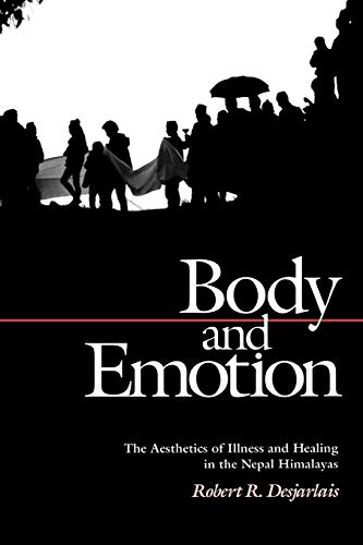 Body and Emotion: The Aesthetics of Illness and Healing in the Nepal Himalayas (Contemporary Ethn...