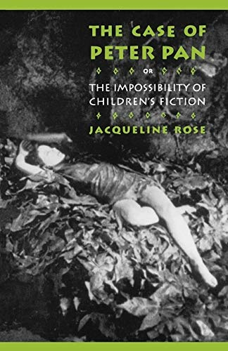 9780812214352: The Case of Peter Pan: Or the Impossibility of Children's Fiction