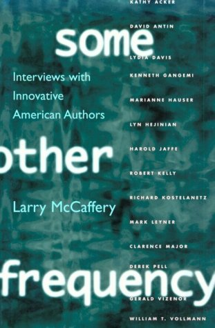 Some Other Frequency : Interviews with Innovative: Larry McCaffery