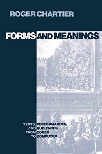 9780812215465: Forms and Meanings: Texts, Performances, and Audiences from Codex to Computer (New Cultural Studies)