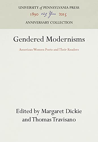 Gendered Modernisms: American Women Poets and Their Readers: Editor-Margaret Dickie; Editor-Thomas ...
