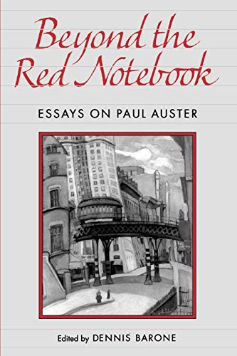 9780812215564: Beyond the Red Notebook: Essays on Paul Auster (Penn Studies in Contemporary American Fiction)