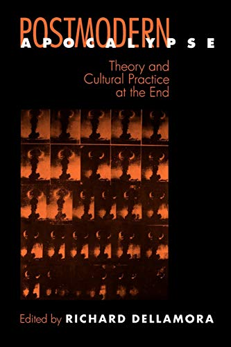 9780812215588: Postmodern Apocalypse: Theory and Cultural Practice at the End (New Cultural Studies)