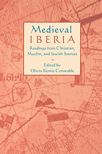 9780812215694: Medieval Iberia: Readings from Christian, Muslim, and Jewish Sources
