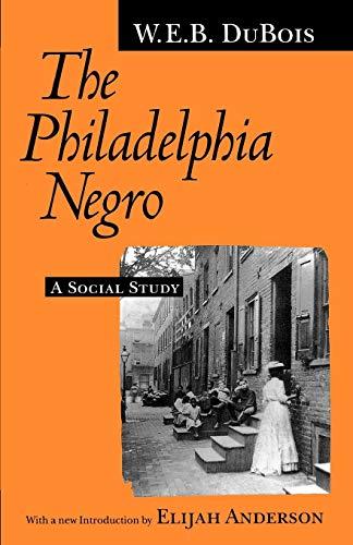 9780812215731: The Philadelphia Negro: A Social Study