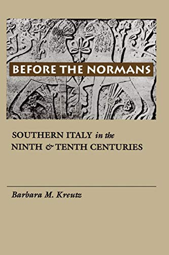 9780812215878: Before the Normans: Southern Italy in the Ninth and Tenth Centuries (The Middle Ages Series)
