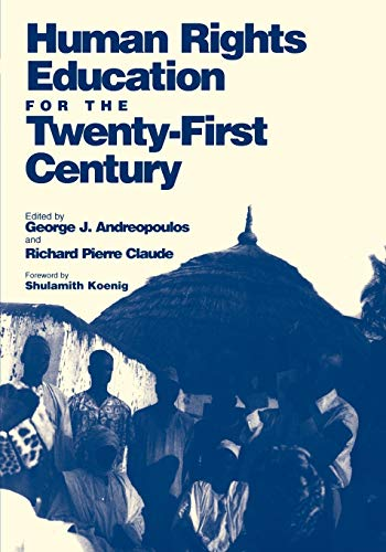 9780812216073: Human Rights Education for the Twenty-First Century (Pennsylvania Studies in Human Rights)
