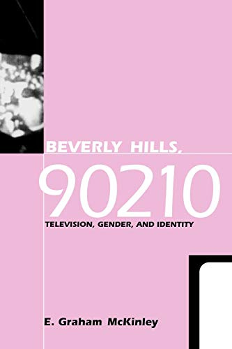 9780812216233: Beverly Hills, 90210: Television, Gender and Identity (Feminist Cultural Studies, the Media, & Political Culture)
