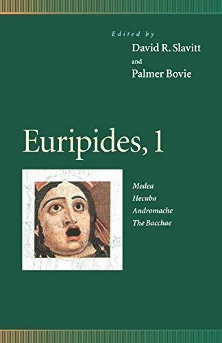 Euripides, 1: Medea, Hecuba, Andromache, the Bacchae: Euripides; Donald Junkins;