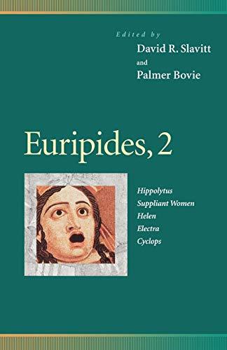 Euripides, 2 : Hippolytus, Suppliant Women, Helen,: Euripides, Richard Moore,