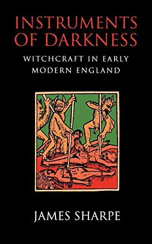 9780812216332: Instruments of Darkness: Witchcraft in Early Modern England